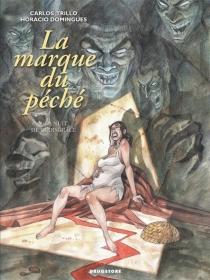 Carlos Trillo| La marque du péché| illustrations Horacio Domingues - HoracioDomingues