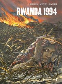 Rwanda 1994 : l'intégrale - AlainAustini