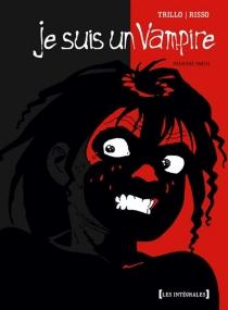 Je suis un vampire : intégrale | Volume 1 - EduardoRisso