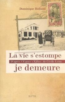 La vie s'estompe, je demeure : d'après L'espace s'efface, de Cécile Léna - CécileLéna