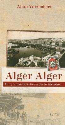 Alger Alger - AlainVircondelet