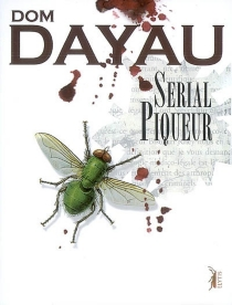 Serial piqueur - Dominique Dayau