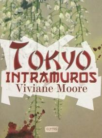 Tokyo intramuros - VivianeMoore