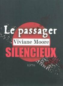 Le passager silencieux - VivianeMoore