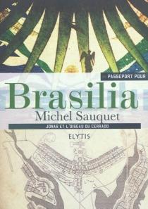 Passeport pour Brasilia : Jonas et l'oiseau du Cerrado - MichelSauquet
