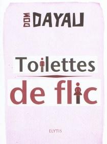 Toilettes de flic - DominiqueDayau