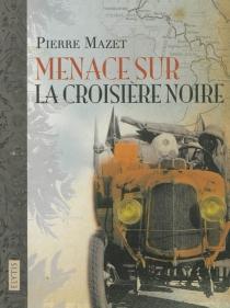 Menace sur la Croisière noire - PierreMazet
