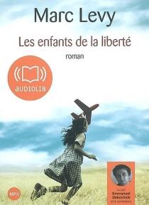Les enfants de la liberté - MarcLevy