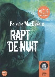 Rapt de nuit - Patricia J.MacDonald