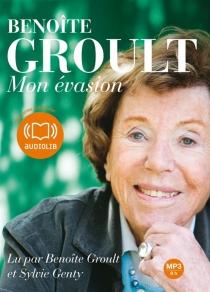 Mon évasion - BenoîteGroult