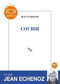 Courir - JeanEchenoz