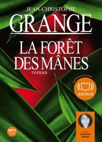 La forêt des mânes - Jean-ChristopheGrangé