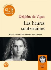 Les heures souterraines - Delphine deVigan