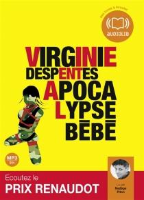 Apocalypse bébé - VirginieDespentes