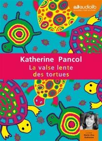 La valse lente des tortues : texte intégral - KatherinePancol