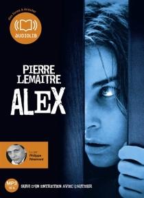 Alex : suivi d'un entretien avec l'auteur - PierreLemaitre