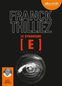 Le syndrome E : thriller - FranckThilliez