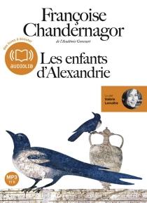 Les enfants d'Alexandrie - FrançoiseChandernagor