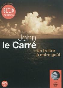 Un traître à notre goût - JohnLe Carré