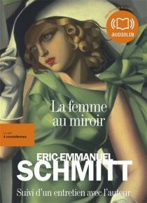 La femme au miroir - Éric-EmmanuelSchmitt