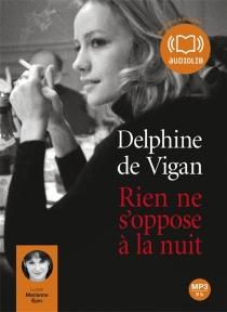 Rien ne s'oppose à la nuit - Delphine deVigan