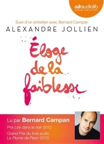 Eloge de la faiblesse : suivi d'un entretien avec Bernard Campan - AlexandreJollien