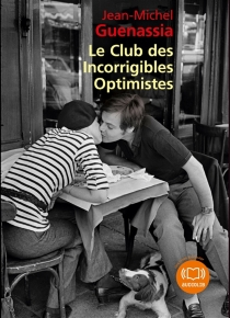 Le Club des incorrigibles optimistes - Jean-Michel Guenassia