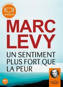 Un sentiment plus fort que la peur - MarcLevy