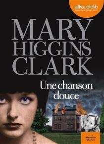 Une chanson douce - Mary HigginsClark