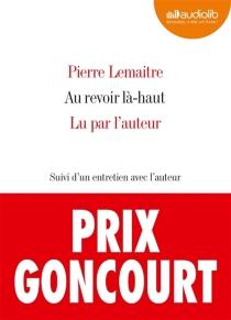 Au revoir là-haut : suivi d'un entretien avec l'auteur - PierreLemaitre