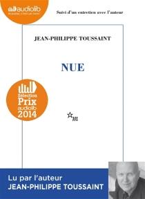Nue : suivi d'un entretien avec l'auteur - Jean-PhilippeToussaint