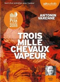 Trois mille chevaux-vapeur - AntoninVarenne