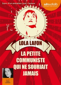 La petite communiste qui ne souriait jamais - LolaLafon