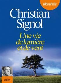 Une vie de lumière et de vent - ChristianSignol