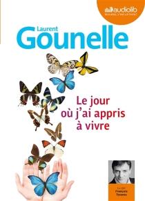 Le jour où j'ai appris à vivre - LaurentGounelle
