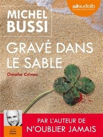 Gravé dans le sable : Omaha crimes - MichelBussi