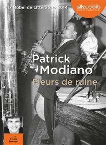 Fleurs de ruine - PatrickModiano