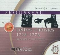 Lettres choisies : 1728-1778 - Jean-JacquesRousseau