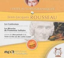 Textes autobiographiques - Jean-JacquesRousseau