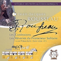 Intégrale des textes autobiographiques - Jean-JacquesRousseau