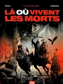 Là où vivent les morts - Jean-PierrePécau