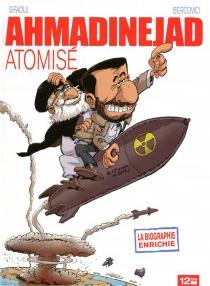 Ahmadinejad atomisé - PhilippeBercovici