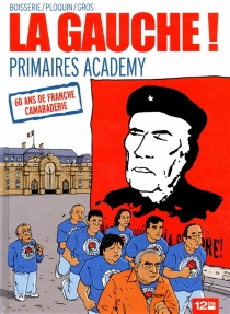 La gauche ! : primaires academy - PierreBoisserie