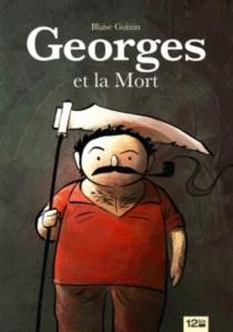 Georges et la mort - BlaiseGuinin