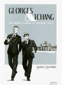 Georges et Tchang : une histoire d'amour au vingtième siècle - LaurentColonnier