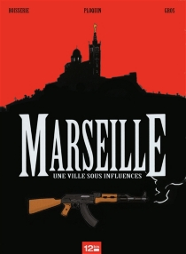 Marseille, une ville sous influences - PierreBoisserie