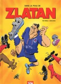 Dans la peau de Zlatan - PhilippeBercovici
