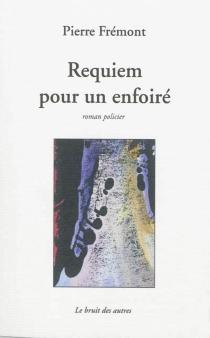 Requiem pour un enfoiré - PierreFrémont