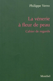 La vénerie à fleur de peau : cahier de regards - PhilippeVerro