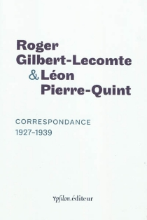 Correspondance : 1927-1939 - RogerGilbert-Lecomte